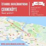 istanbul havalimanından çekmeköye ulaşım