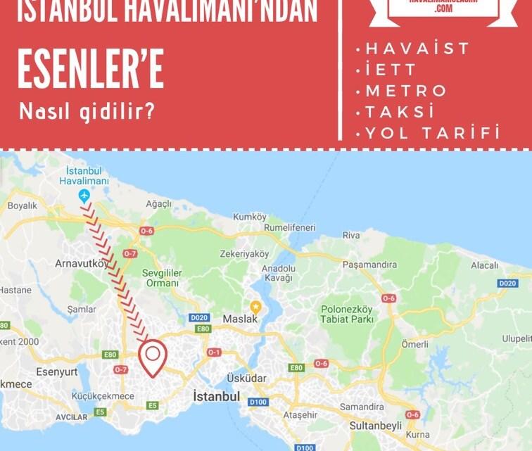 İstanbul Havalimanı'ndan Esenler'e Ulaşım Bilgileri