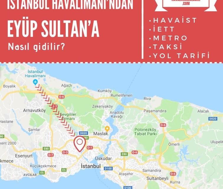 İstanbul Havalimanı'ndan Eyüpsultan'a Ulaşım Bilgileri