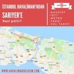 istanbul havalimanından sarıyere ulaşım
