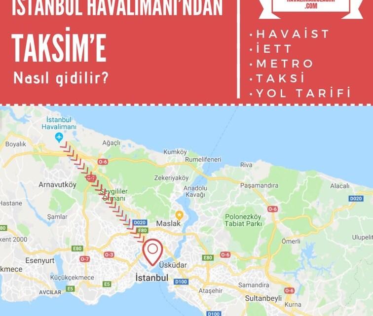 İstanbul Havalimanı'ndan Taksim'e Ulaşım Bilgileri