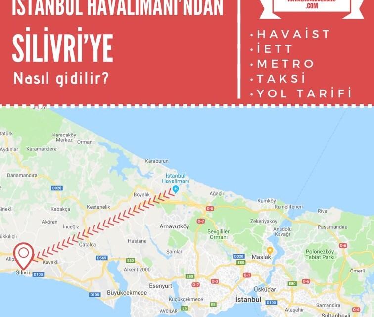 İstanbul Havalimanı'ndan Silivri'ye Ulaşım Bilgileri