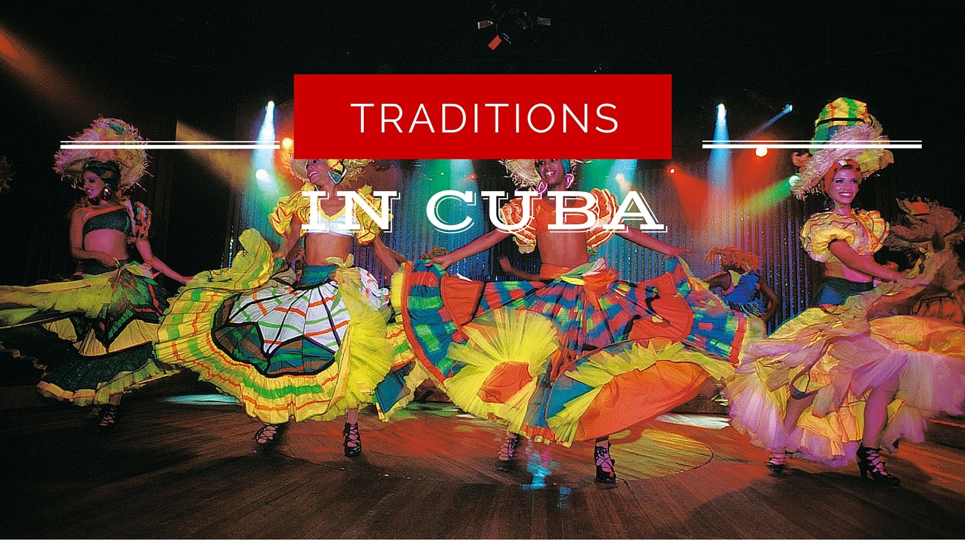 A Truly Unique Culture Traditions In Cuba