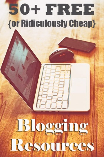 50+ FREE (or ridiculously inexpensive) Blogging Resources