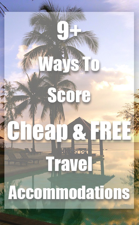 9+ Ways to Score Cheap or FREE Accommodations