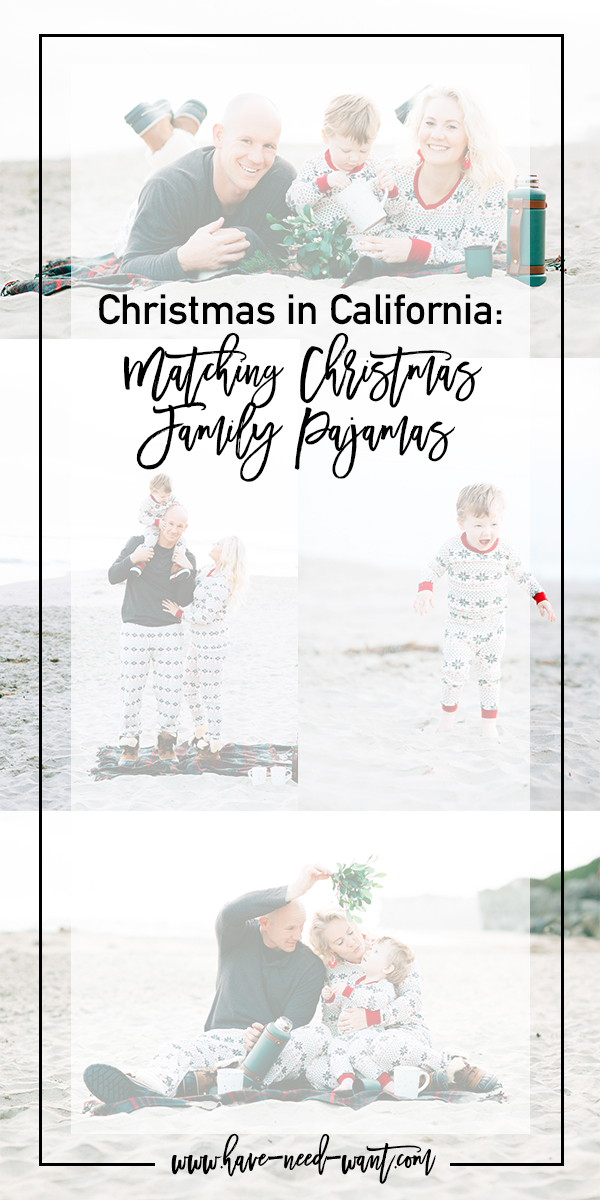 Christmas in Califoirnia Matching Christmas Family Pajamas - Have Need Want  #matchingfamilyjammies #familyholidaytraditions #christmasatthebesch #burtsbeesbaby #burtsbeesfamilypajamas