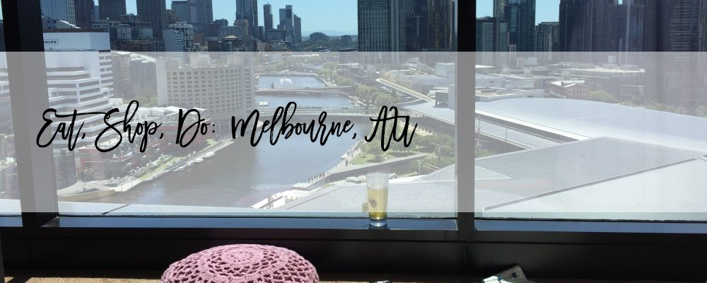 Eat, Shop, Do + Stay in Melbourne