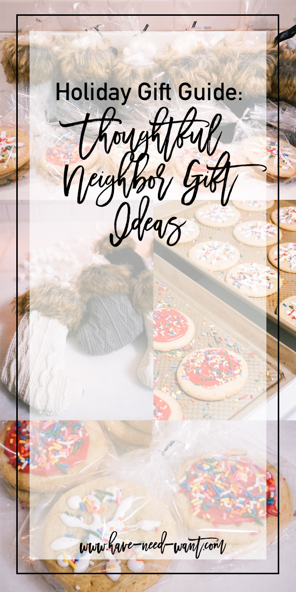 Holiday Gift Guide Sharing Thoughtful Neighbor Gift Ideas | Have Need Want #holidaygiftguide #neighborgifts #thoughtfulgifts #homemadegifts