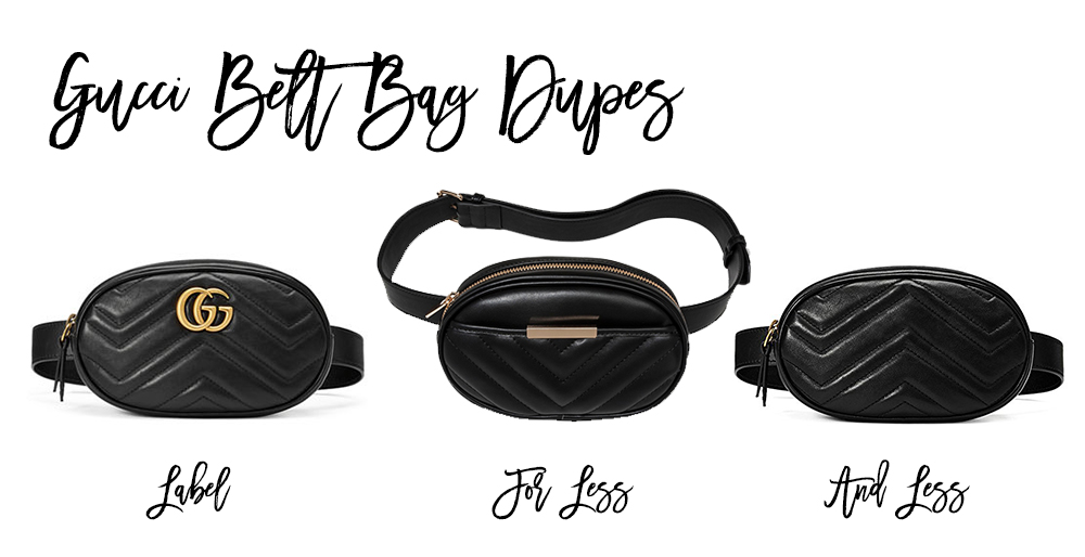 Label for Less, Gucci Belt Bag, Gucci Bag Dupes