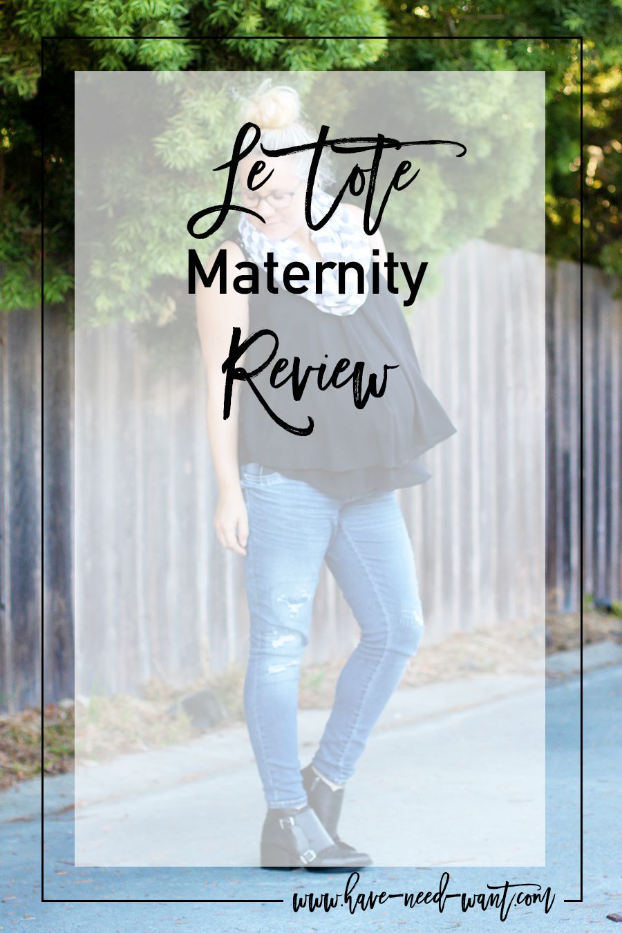 Le Tote Maternity Review - Have Need Want