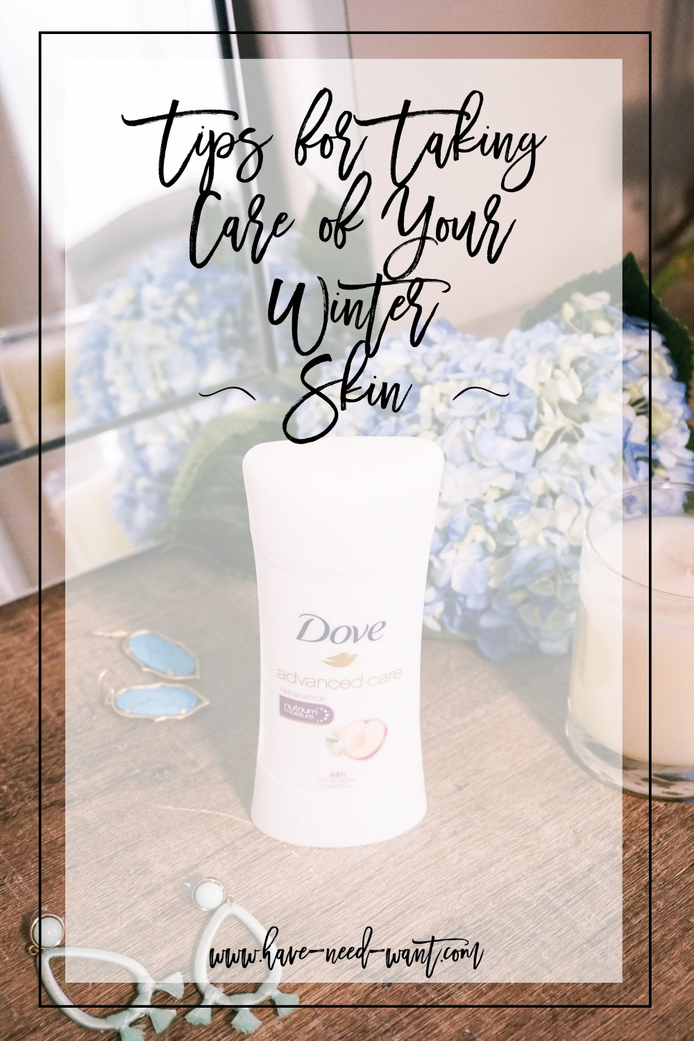 Tips for taking care of your winter skin! Click on the photo to read the post! | Have Need Want #winterskincare #dove