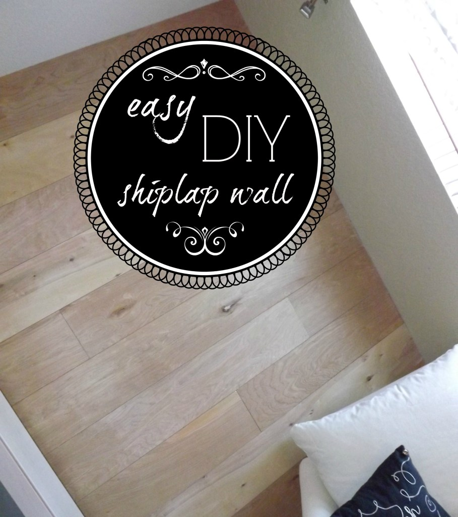 Easy DIY Shiplap Wall
