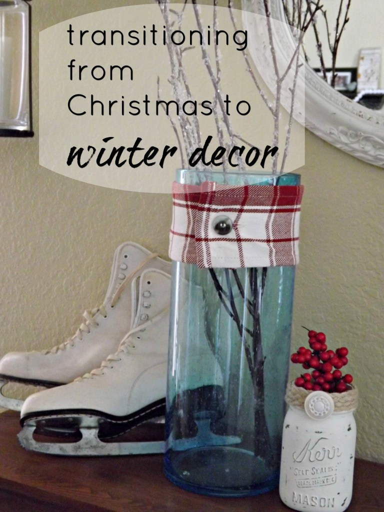 Transitioning from Christmas to Winter Decor