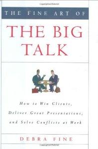 The Fine Art of the Big Talk (Hachette Books, 2008)