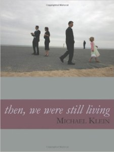 Then, We Were Still Living (GenPop Books, 2010). Poetry.