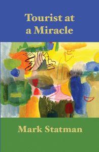 Tourist at a Miracle (Hanging Loose Press, 2010)