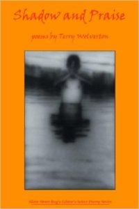 Shadow and Praise (Main Street Rag, 2007). Poetry.
