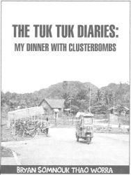 The Tuk-Tuk Diaries: My Dinner with Clusterbombs (Unarmed Press, 2003). Poetry.