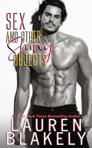 Sex and Other Shiny Objects by Lauren Blakely