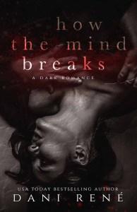 How the Mind Breaks - Dani Rene