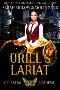 Uriel's Lariat by Sarah Biglow & Molly Zenk