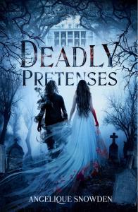 Deadly Pretenses by Angelique Snowden