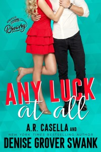 Any Luck at All by Denise Grover Swank and A.R. Casella