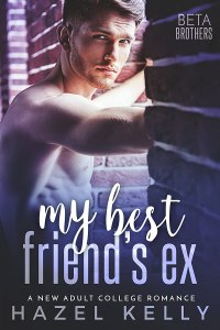 My Best Friend's Ex by Hazel Kelly