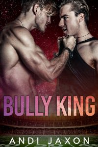 Bully King by Andi Jaxon