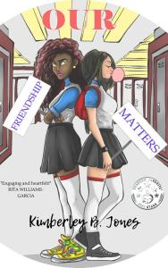 Our Friendship Matters by Kimberley B. Jones