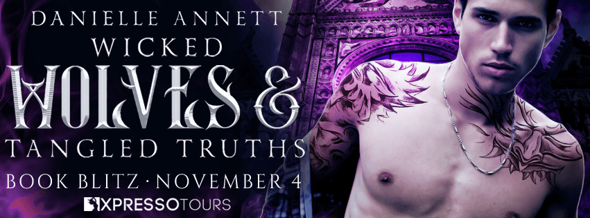 Wicked Wolves and Tangled Truths by Danielle Annett
