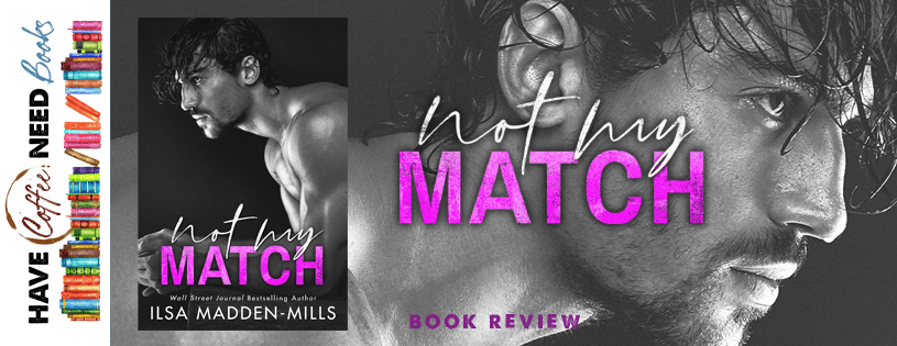 Not My Match by Ilsa Madden Mills