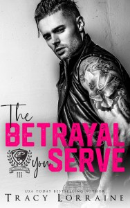 The Betrayal You Serve by Tracy Lorraine
