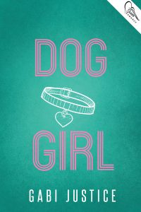 Dog Girl by Gabi Justice
