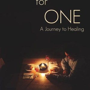 Haverhill House Publishing — Dinner For One: A Journey to Healing by James A. Moore