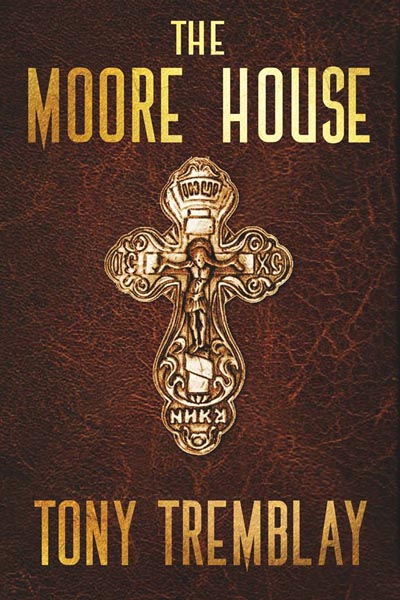 Haverhill House Publishing — The Moore House by Tony Tremblay