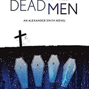 Haverhill House Publishing — All the Dead Men by Errick Nunnally