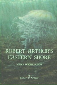 Collection of one act plays - robert arthur's eastern shore