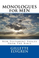 Monologues for Men New Testament Voices from the Bible