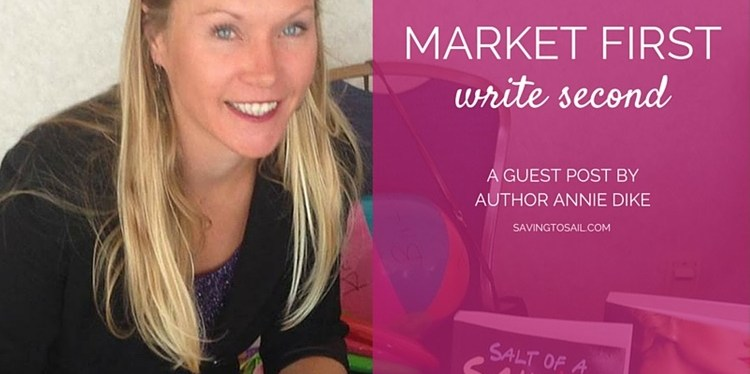 Saving to Sail – Guest Post: Market First, Write Second