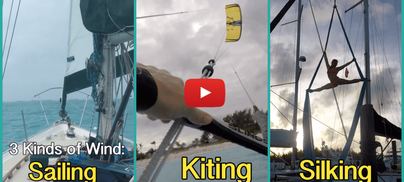 BV14: 3 Kinds of Wind – Sailing, Kiting & Silking – at Treasure Cay