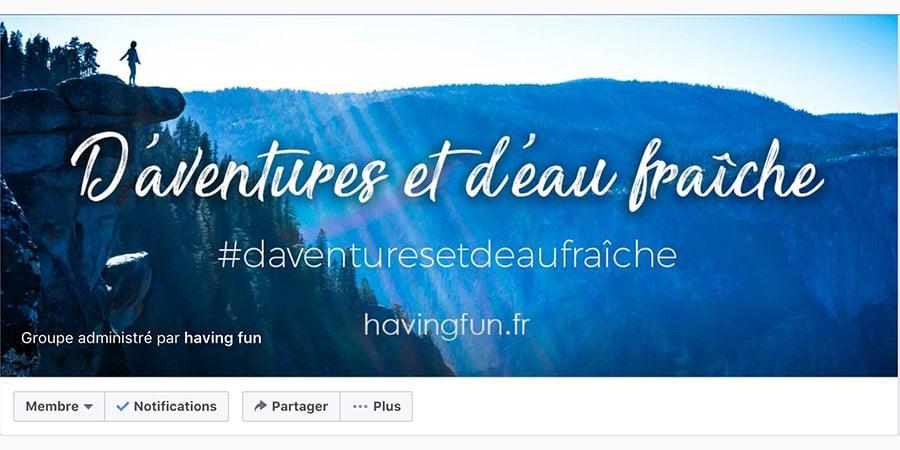 groupe facebook daventures et deau fraiche
