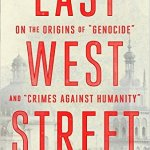 A Review of East West Street: On the Origins of Genocide and Crimes against Humanity by Philippe Sands