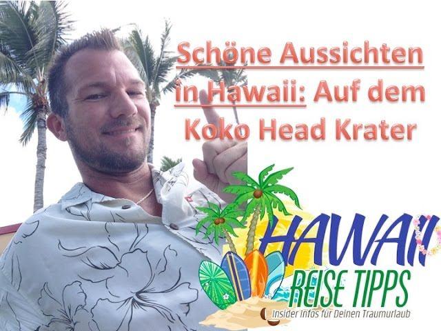 Koko Head Wanderung – Tolle Aussicht auf Waikiki, Hanauma Bay und Honolulu
