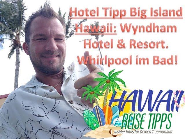 Hotel Big Island Test – Wyndham Resort Big Island