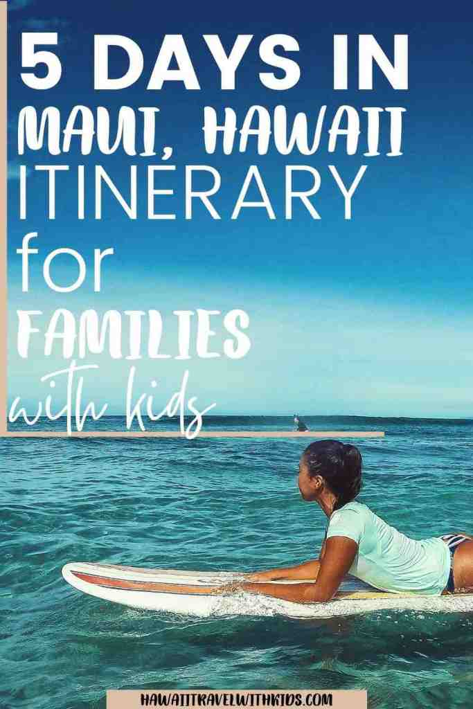 Check out this 5 Days in Maui Itinerary for Families by top Hawaii blog Hawaii Travel with Kids.