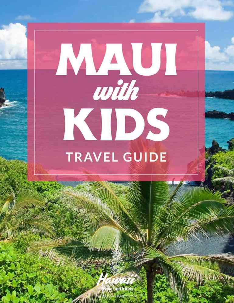 Get this ultimate Maui travel guide for families by top Hawaii blog Hawaii Travel with Kids!