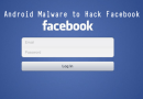 Hackers Steals Facebook Account Details Using Android Malware
