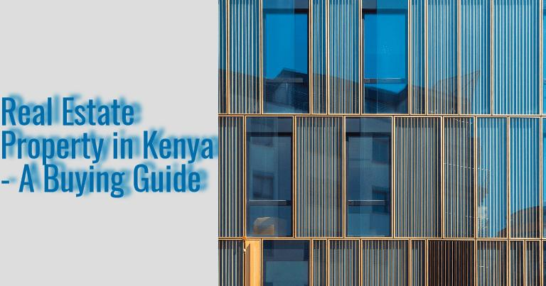 Buying Real Estate Property in Nairobi, Kenya - 2018 Guide