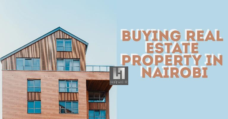 Buying Real Estate Property in Nairobi, Kenya - 2018 Guide